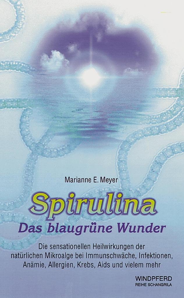 Spirulina. Das blaugrüne Wunder als Buch