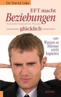 EFT macht Beziehungen glücklich als Buch von Da...