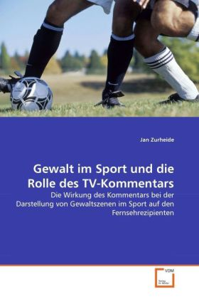 Gewalt im Sport und die Rolle des TV-Kommentars...