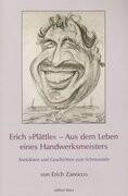 """Erich """"Plättle"""" - Aus dem Leben eines Handwerksmeisters"""