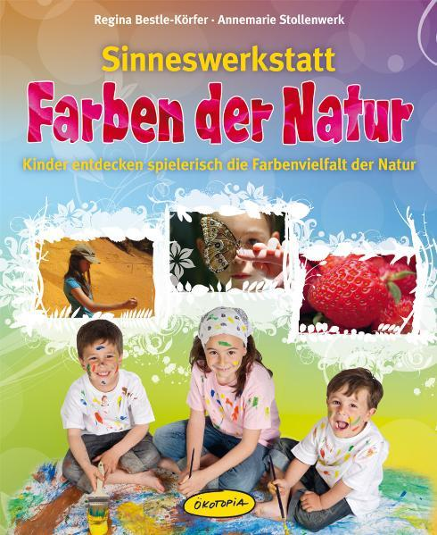 Sinneswerkstatt Farben der Natur als Buch von R...