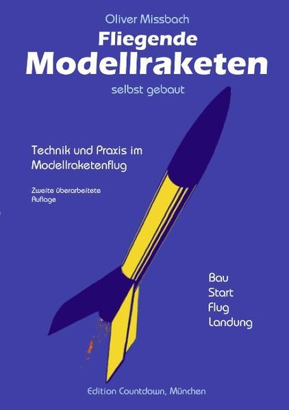 Fliegende Modellraketen, selbst gebaut als Buch