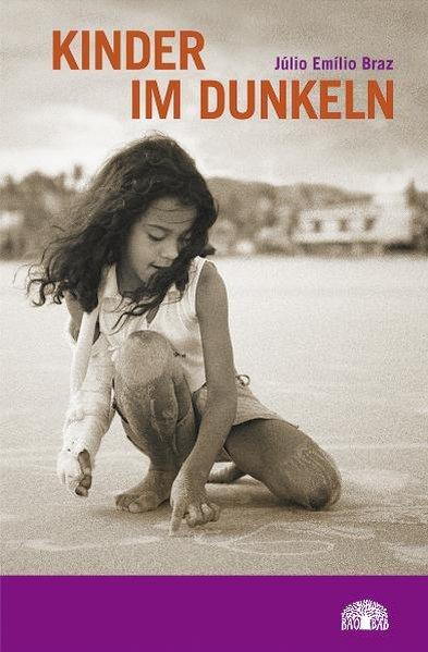Kinder im Dunkeln als Buch von Julio Emilio Braz