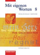 Mit eigenen Worten 8. Sprachbuch. Realschule Bayern