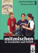Mitmischen in Geschichte und Politik 3. Schülerbuch. Nordrhein-Westfalen