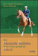 Die klassische Reitlehre in der Praxis gemäß der H.Dv.12