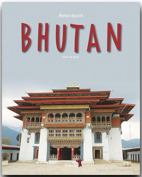 Reise durch Bhutan als Buch von Walter M. Weiss