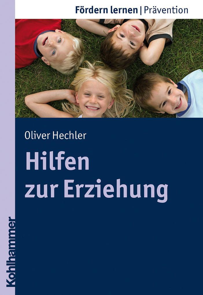 Hilfen zur Erziehung als Buch von Oliver Hechle...