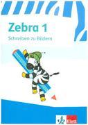 Zebra. Schreiben zu Bildern. Arbeitsheft 1. Schuljahr