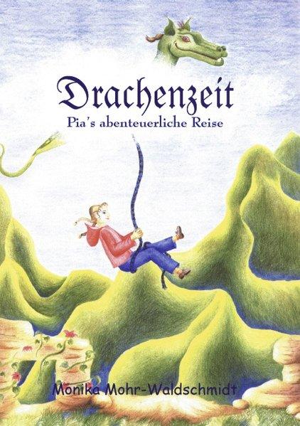 Drachenzeit, Pia's abenteuerliche Reise als Buch (kartoniert)