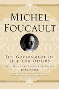 The Government of Self and Others: Lectures at the Collège de France, 1982-1983