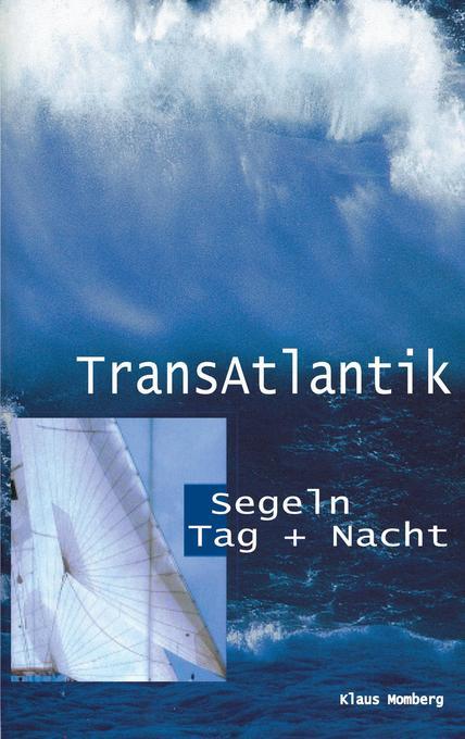Transatlantik Segeln Tag und Nacht als Buch