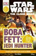 DK Readers L2: Star Wars: The Clone Wars: Boba Fett, Jedi Hunter: Will Young Boba Fett Have His Revenge?