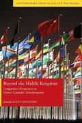 Beyond the Middle Kingdom: Comparative Perspectives on Chinaas Capitalist Transformation