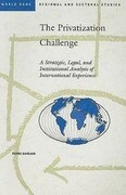 The Privatization Challenge: A Strategic, Legal, and Institutional Analysis of International Experience