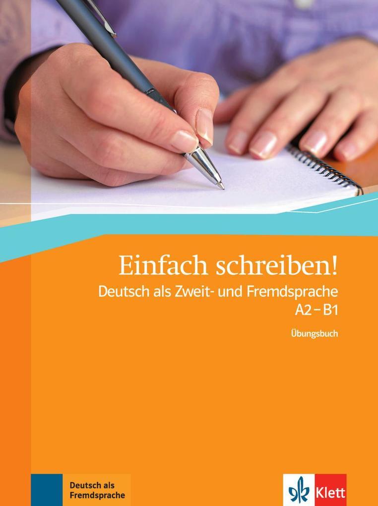 Einfach schreiben! A2-B1. Übungsbuch als Buch v...
