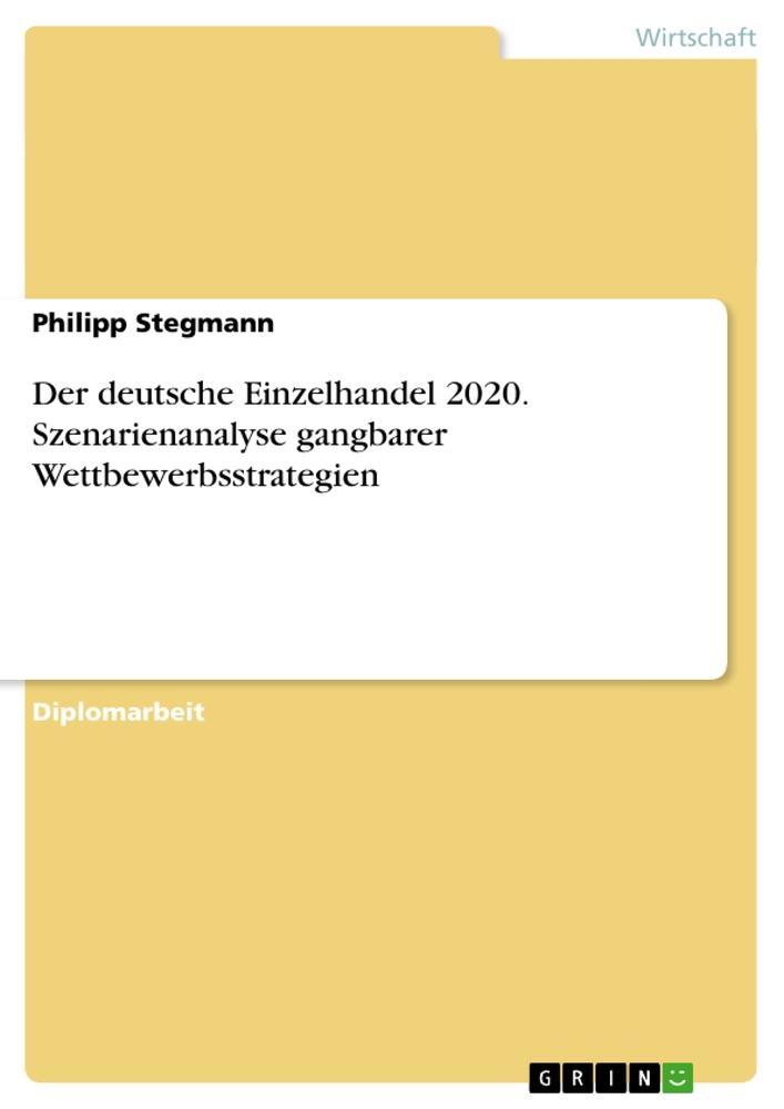 Der deutsche Einzelhandel 2020. Szenarienanalys...