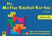 Die Mathe-Knobel-Kartei Klasse 3/4