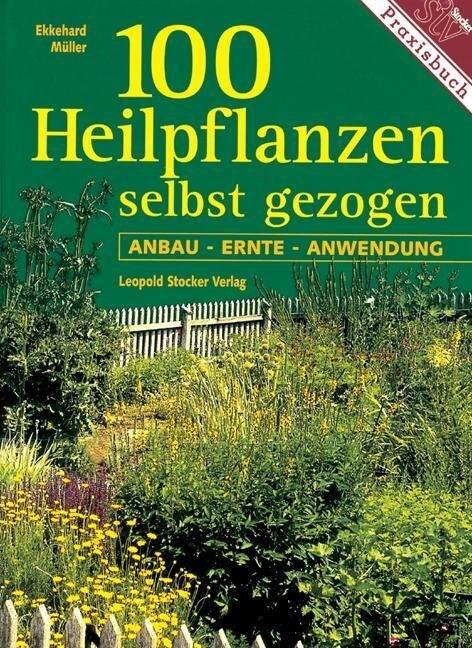 Hundert Heilpflanzen selbst gezogen als Buch