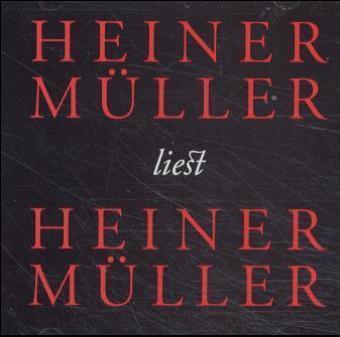 Heiner Müller liest Heiner Müller. CD als Hörbuch