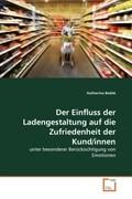 Der Einfluss der Ladengestaltung auf die Zufriedenheit der Kund/innen