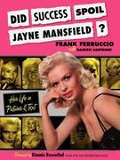 Did Success Spoil Jayne Mansfield?