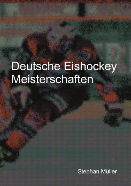 Deutsche Eishockey Meisterschaften als Buch