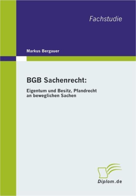 BGB Sachenrecht: Eigentum und Besitz, Pfandrech...