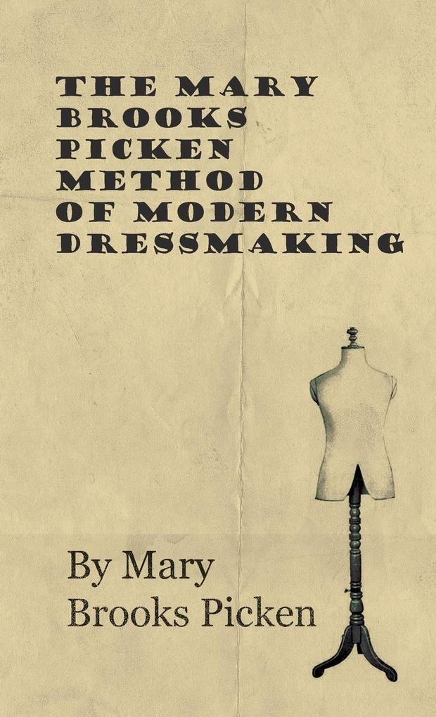 The Mary Brooks Picken Method Of Modern Dressma...