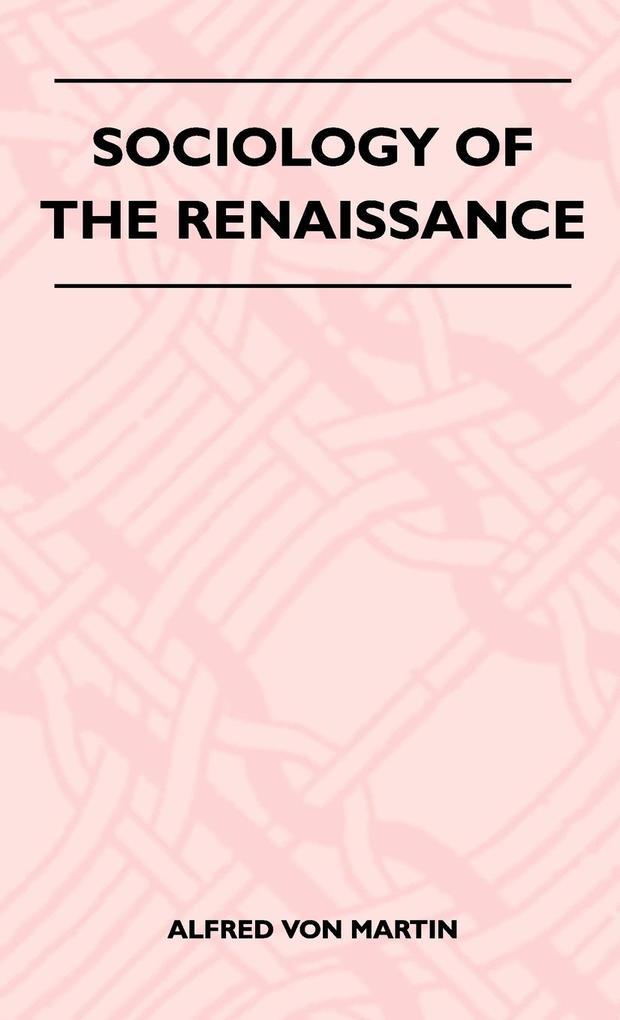 Sociology Of The Renaissance als Buch von Alfre...