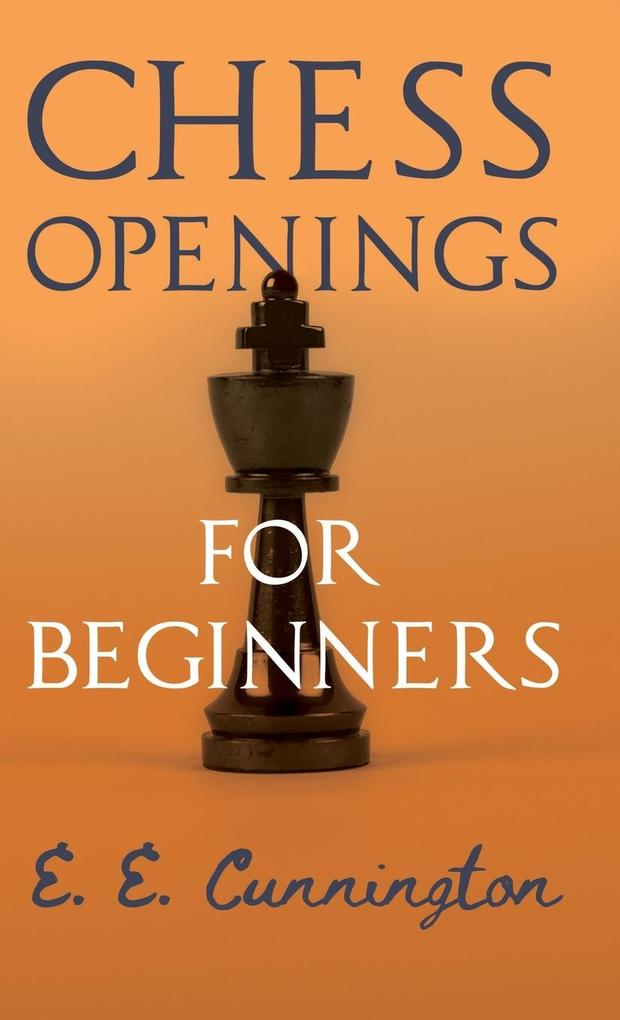 Chess Openings For Beginners als Buch von E. E....