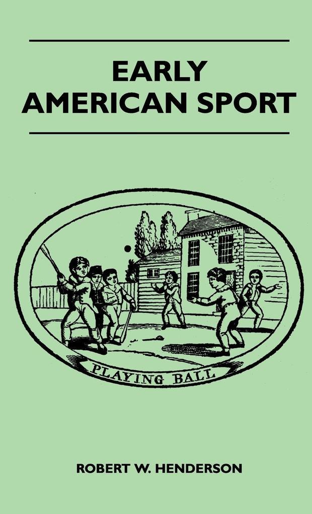 Early American Sport als Buch von Robert W. Hen...