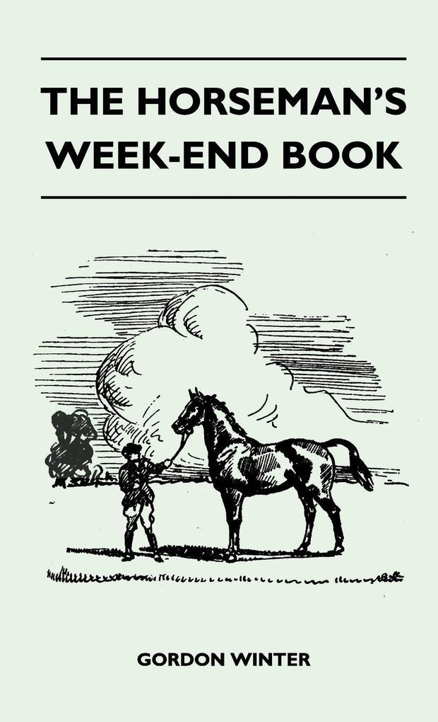 The Horseman´s Week-End Book als Buch von Gordo...