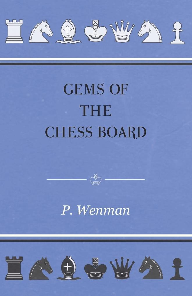 Gems Of The Chess Board als Taschenbuch von P. ...