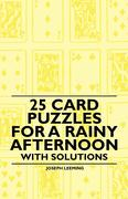 25 Card Puzzles for a Rainy Afternoon - With Solutions