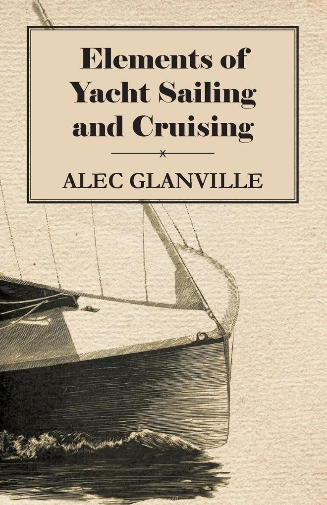 Elements of Yacht Sailing and Cruising als Tasc...