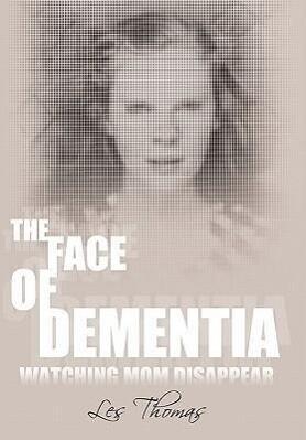 The Face of Dementia als Buch von Les Thomas