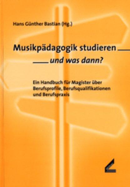 Musikpädagogik studieren - und was dann? als Buch
