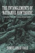 The Entanglements of Nathaniel Hawthorne: Haunted Minds and Ambiguous Approaches