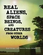 Real Aliens, Space Beings And Creatures From Other Worlds