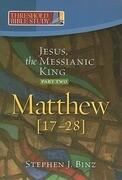 Jesus, the Messianic King--Part Two Matthew 17-28