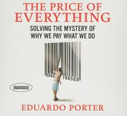 The Price Everything: Solving the Mystery of Why We Pay What We Do