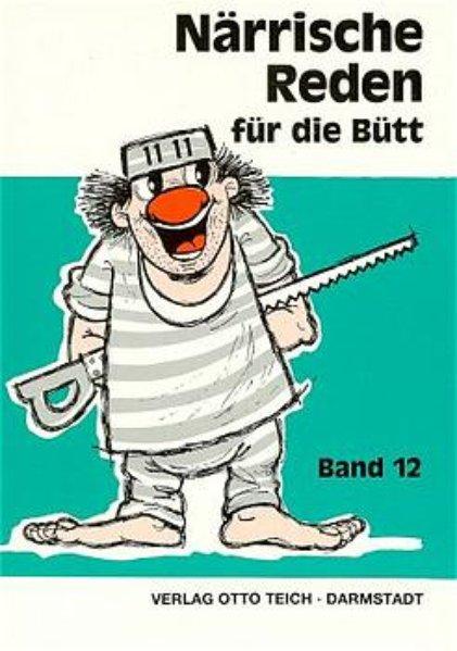 Närrische Reden für die Bütt 12 als Buch