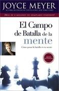 El Campo de Batalla de la Mente: Ganar La Batalla En Su Mente = The Battlefield of the Mind