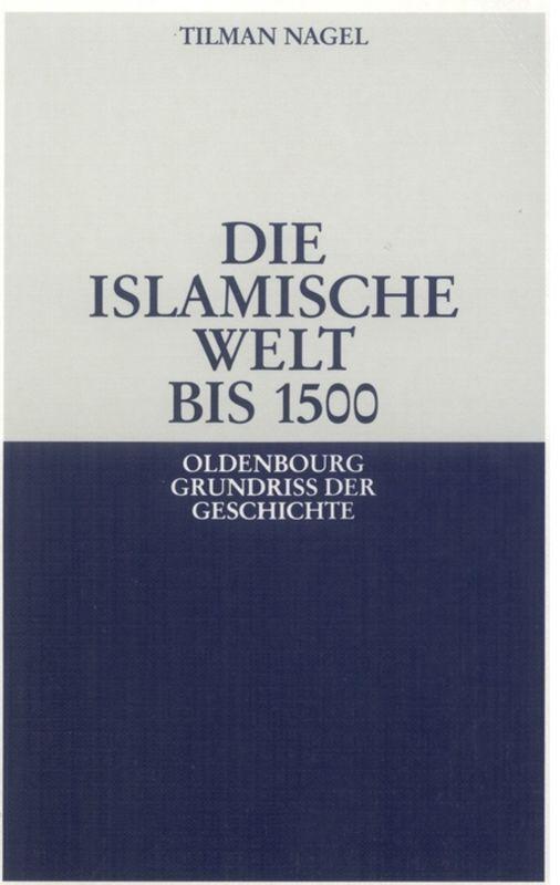 Die islamische Welt bis 1500 als Buch