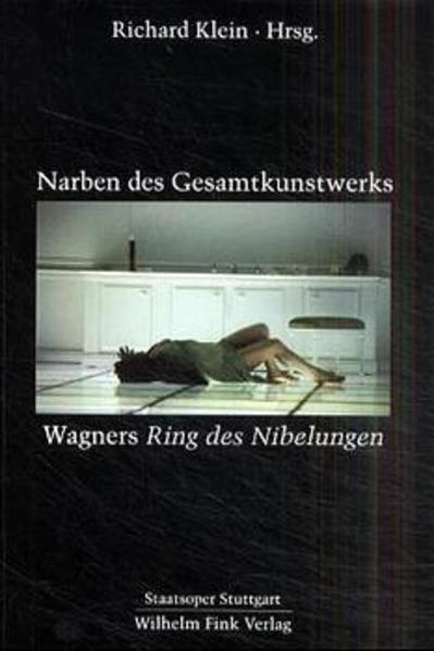 Narben des Gesamtkunstwerks Wagners Ring der Nibelungen als Buch