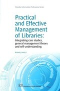 Practical and Effective Management of Libraries: Integrating Case Studies, General Management Theory and Self-Understanding