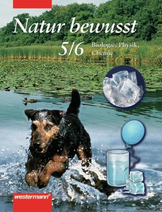Natur bewusst 5/6. Physik, Chemie, Biologie. Niedersachsen. Orientierungsstufe als Buch