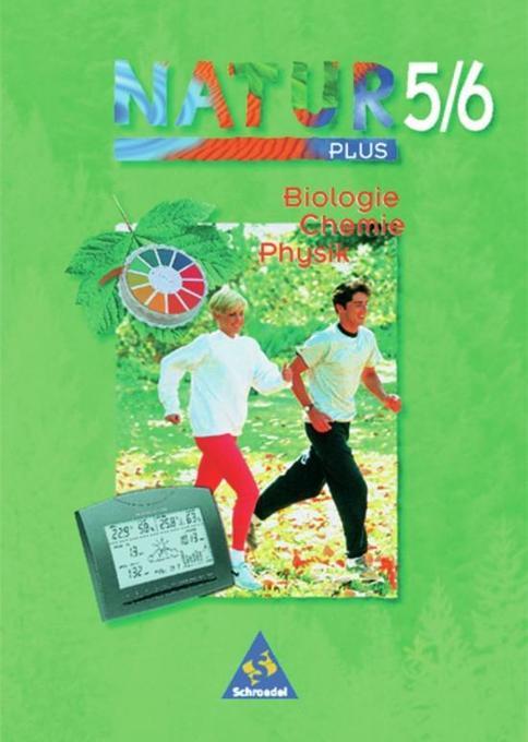 Natur plus 5/6. Schülerband. Biologie - Chemie Physik. Hessen, Nordrhein-Westfalen als Buch