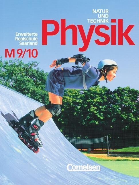 Natur und Technik. Physik 9/10. Schülerbuch. Erweiterte Ausgabe. Realschule. Saarland als Buch